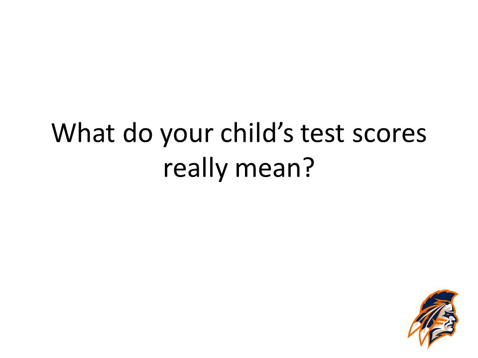 What do your child's test scores really mean