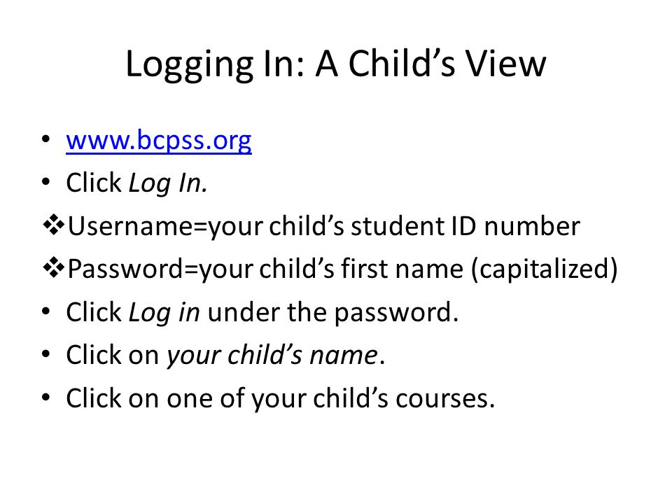 Logging In: A Child's View   Click Log In.