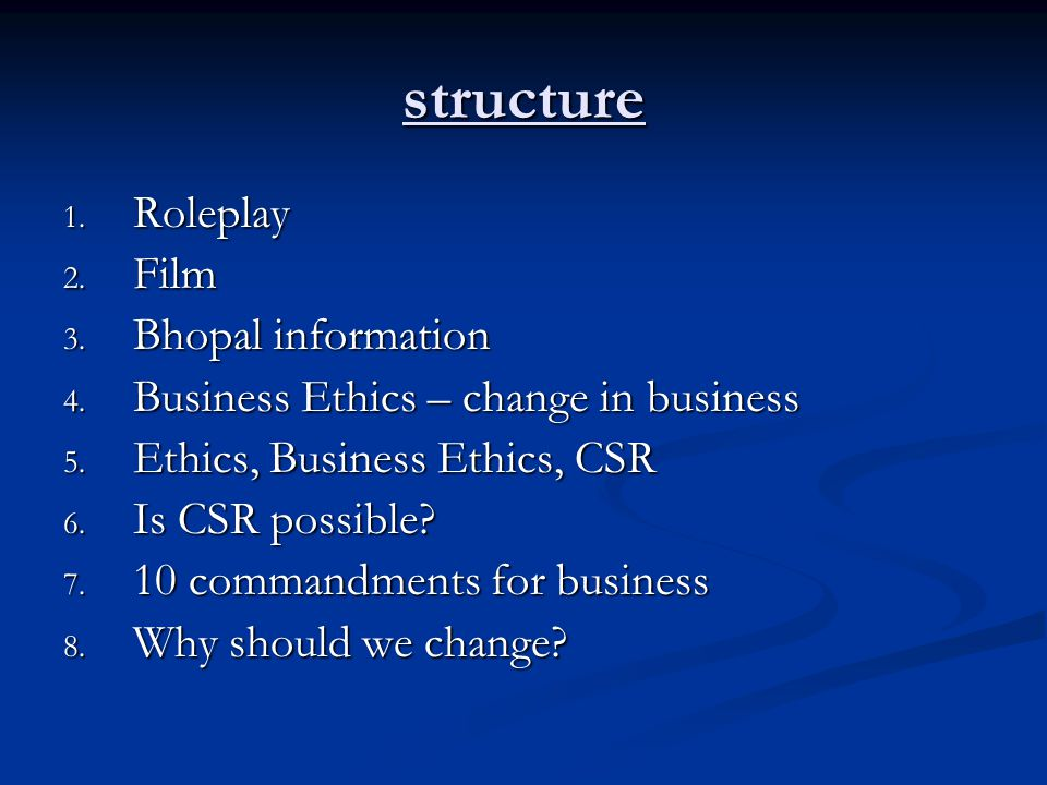 structure 1. Roleplay 2. Film 3. Bhopal information 4.