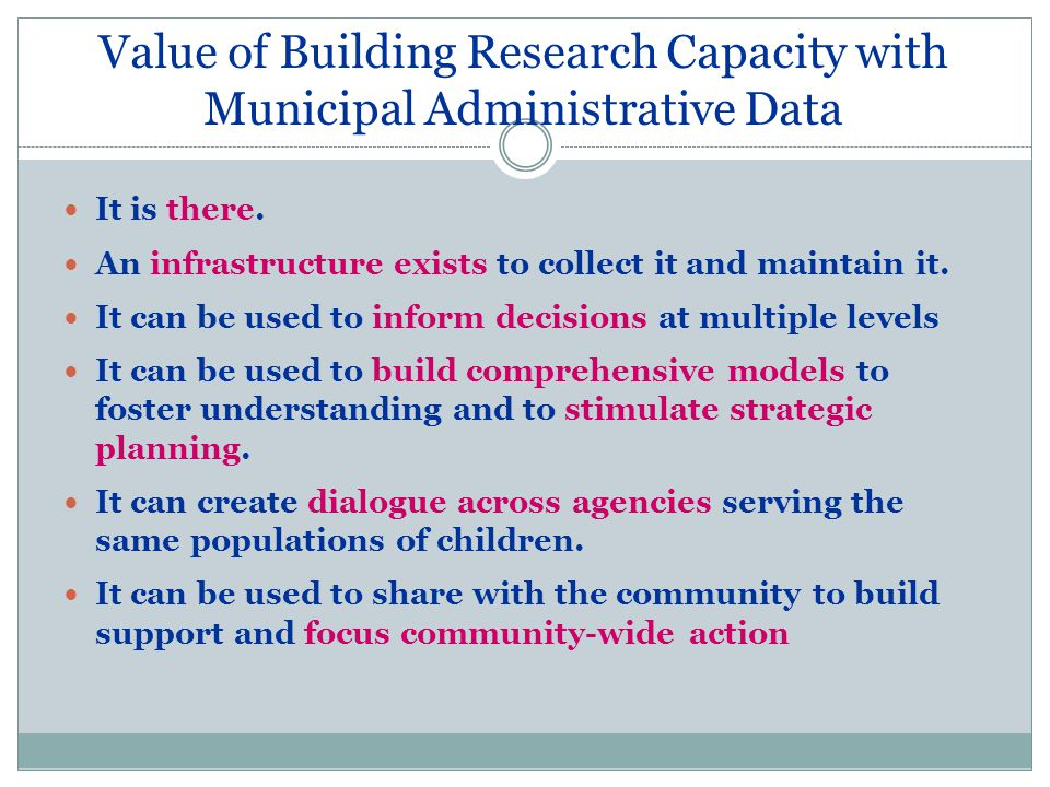 Value of Building Research Capacity with Municipal Administrative Data It is there.