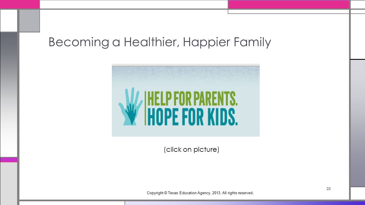 Becoming a Healthier, Happier Family Copyright © Texas Education Agency, 2013.