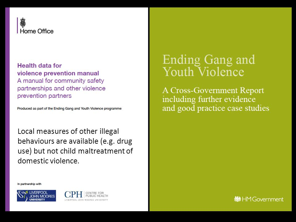 Local measures of other illegal behaviours are available (e.g. drug use) but not child maltreatment of domestic violence.