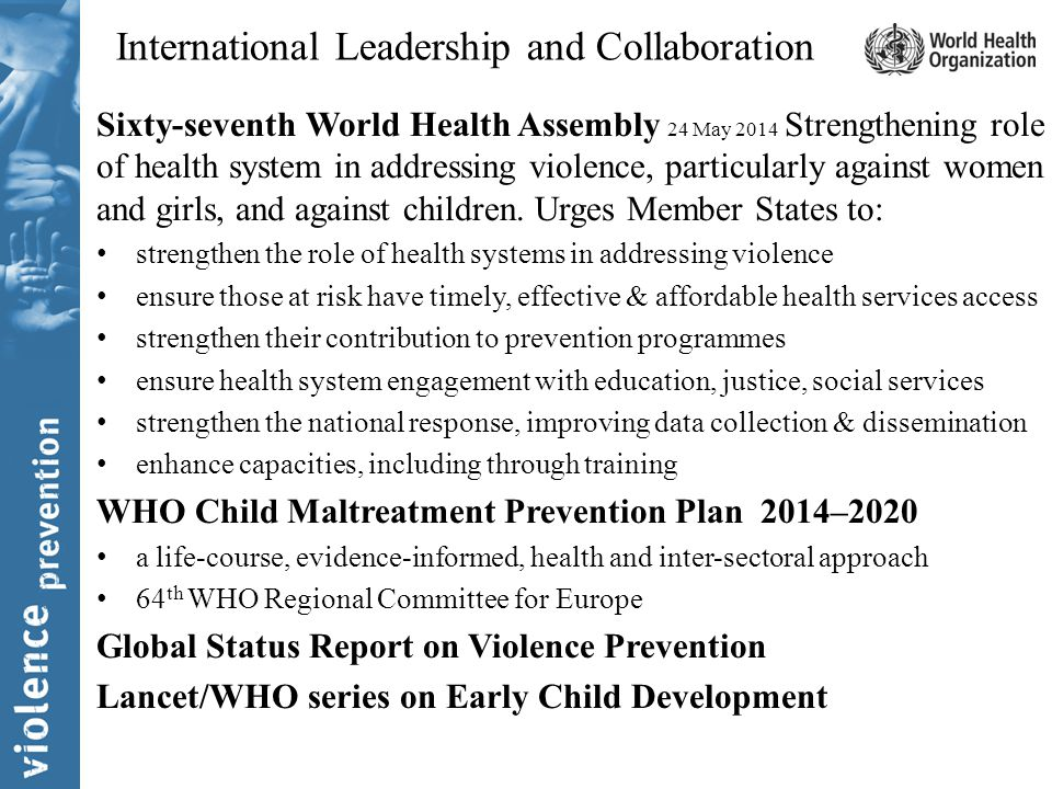 Sixty-seventh World Health Assembly 24 May 2014 Strengthening role of health system in addressing violence, particularly against women and girls, and