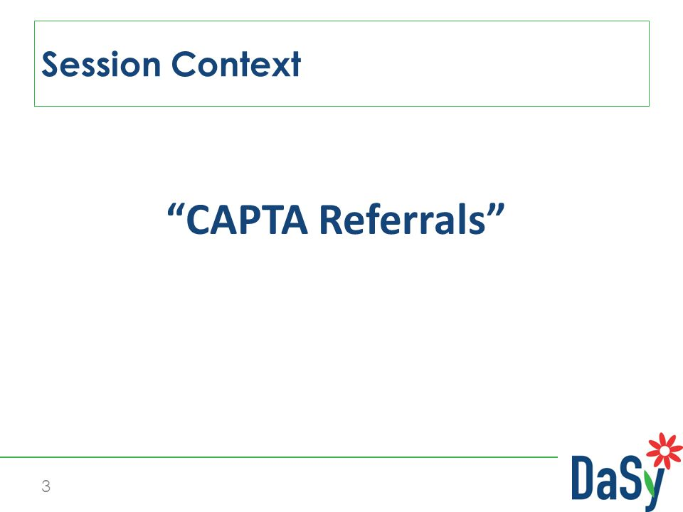 CAPTA Referrals Session Context 3