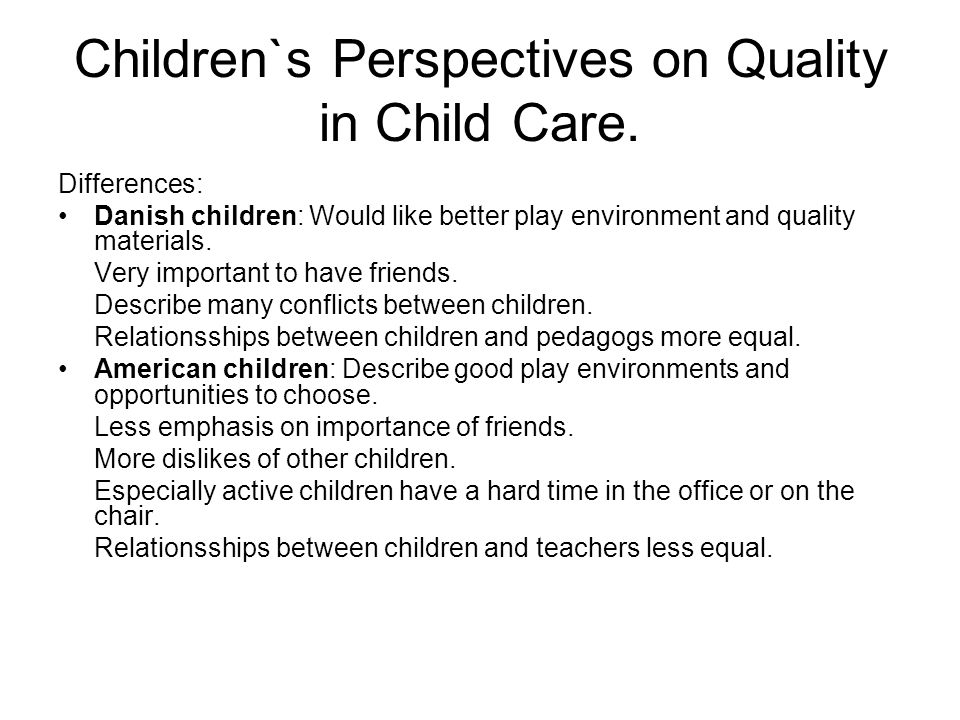 Children`s Perspectives on Quality in Child Care.