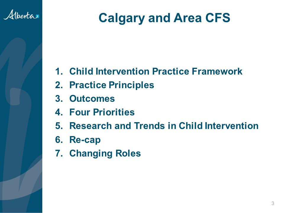 Calgary and Area CFS Future Direction 34 Research and Trends in Child Intervention