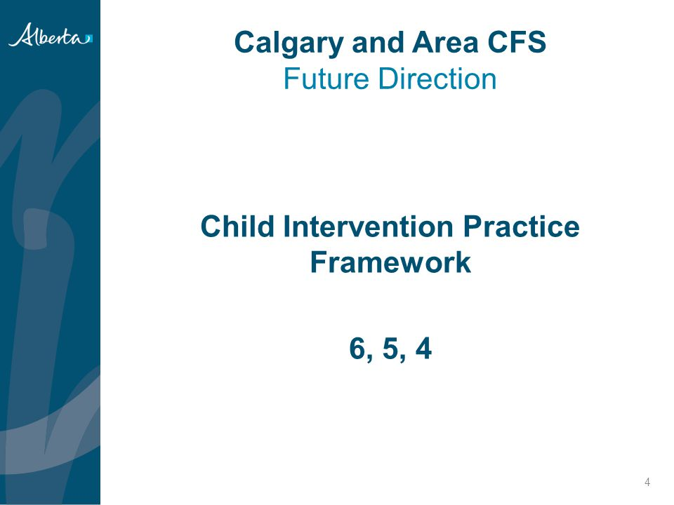35 Calgary and Area CFS Future Direction Research and Trends in Child Intervention Front-End Practice Sites CFSD - Resulted in Intervention 85/15