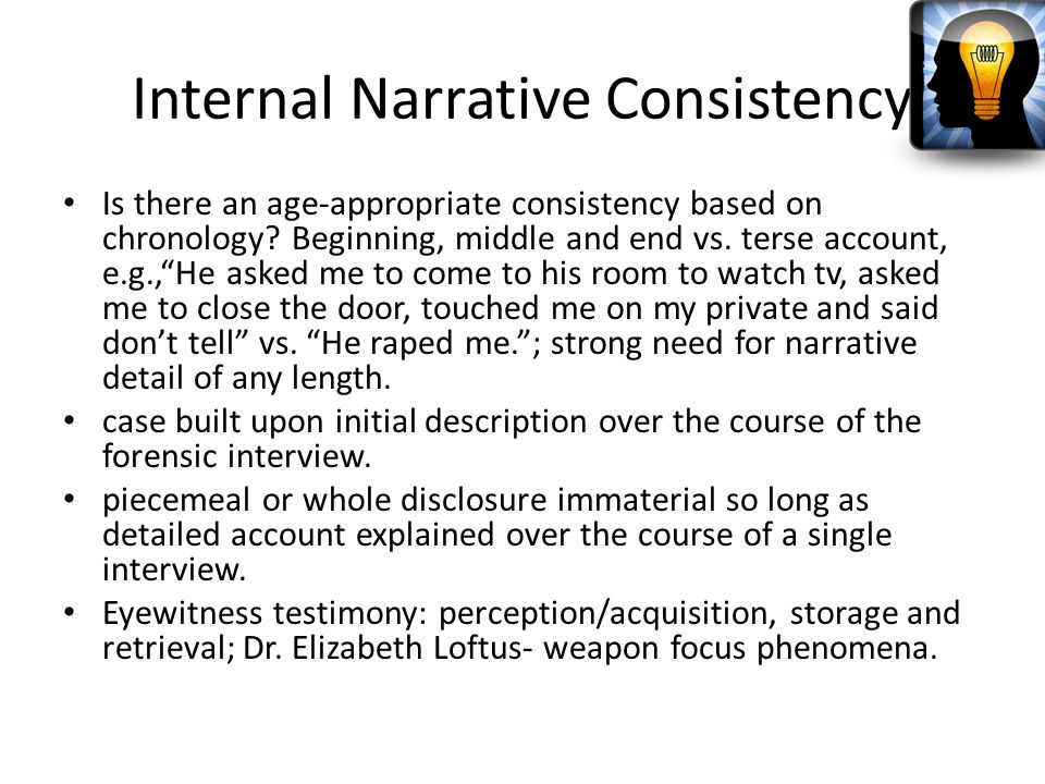 "Internal Narrative Consistency Is there an age-appropriate consistency based on chronology? Beginning, middle and end vs. terse account, e.g.,""He aske"