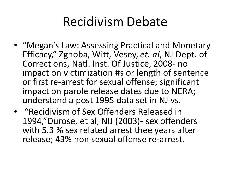 "Recidivism Debate ""Megan's Law: Assessing Practical and Monetary Efficacy,"" Zghoba, Witt, Vesey, et. al, NJ Dept. of Corrections, Natl. Inst. Of Justi"