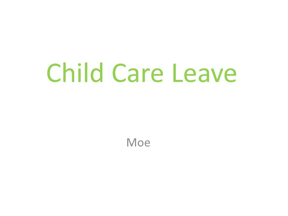 Child Care Leave Moe