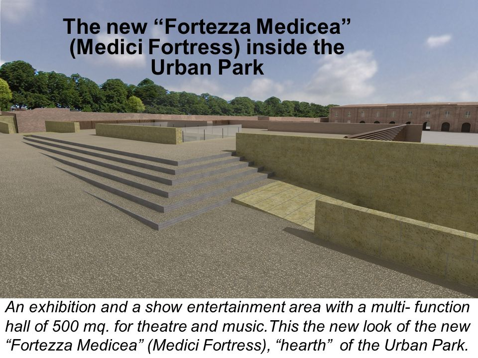 """An exhibition and a show entertainment area with a multi- function hall of 500 mq. for theatre and music.This the new look of the new """"Fortezza Medice"""