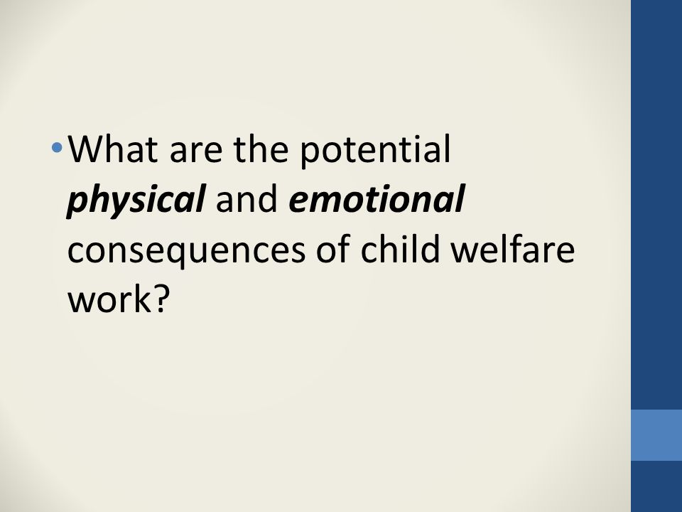 What are the potential physical and emotional consequences of child welfare work