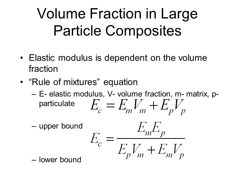Large Particle Composites Desired Characteristics Particles should be approximately equiaxed Particles should be small and evenly distributed Volume f