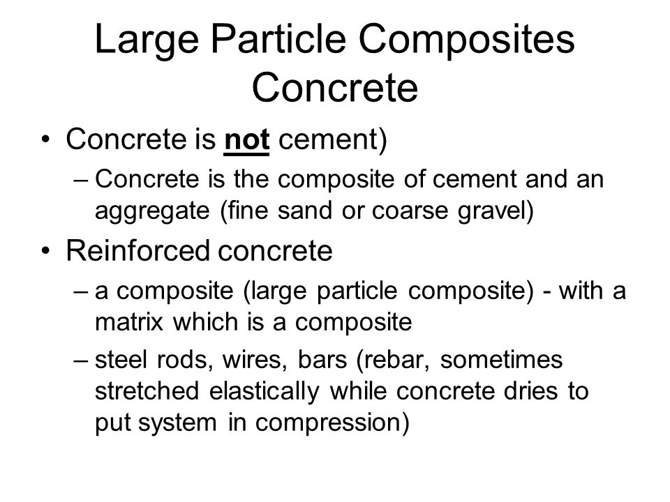 Large-Particle Composite Materials All three material types –metals, ceramics, and polymers CERMET (ceramic-metal composite) –cemented carbide (WC, Ti