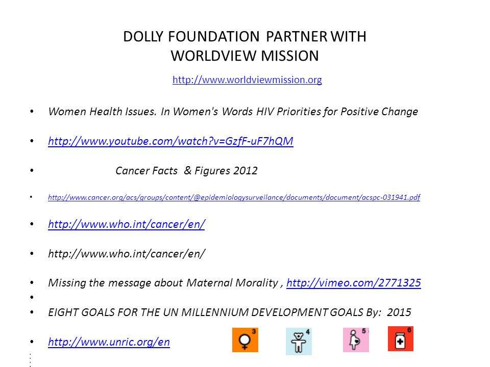 DOLLY FOUNDATION PARTNER WITH WORLDVIEW MISSION http://www.worldviewmission.org http://www.worldviewmission.org Women Health Issues.
