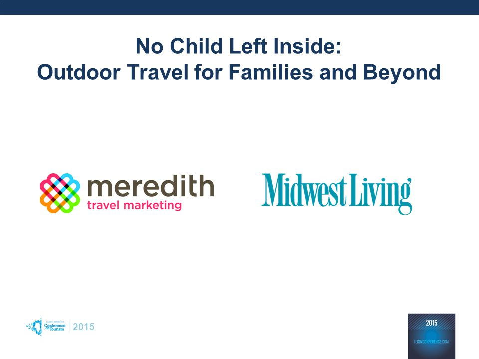 2015 No Child Left Inside: Outdoor Travel for Families and Beyond