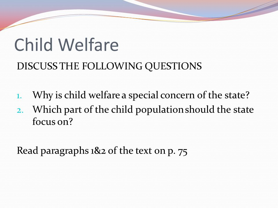 Child Welfare READ THE REST OF THE TEXT AND ANSWER THE FOLLOWING QUESTIONS 1.