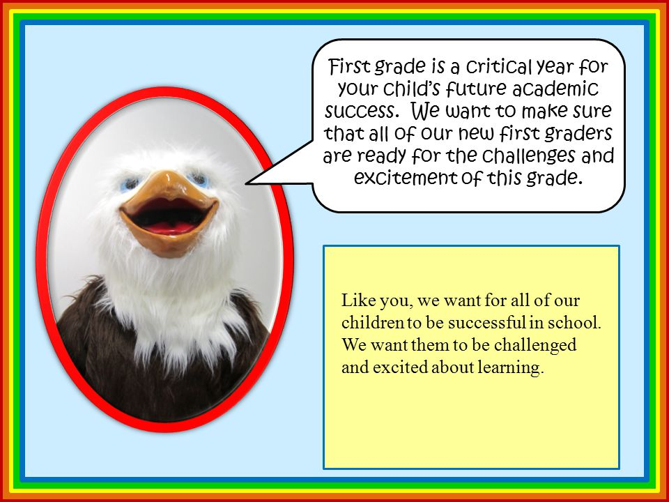 First grade is a critical year for your child's future academic success.