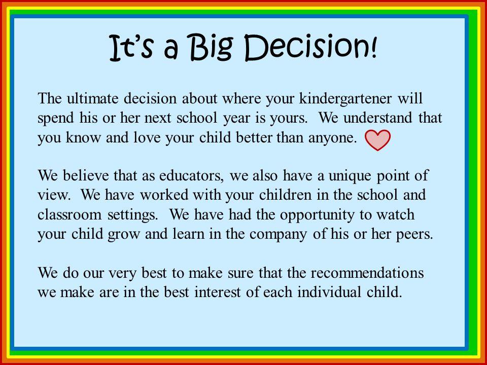 It's a Big Decision.