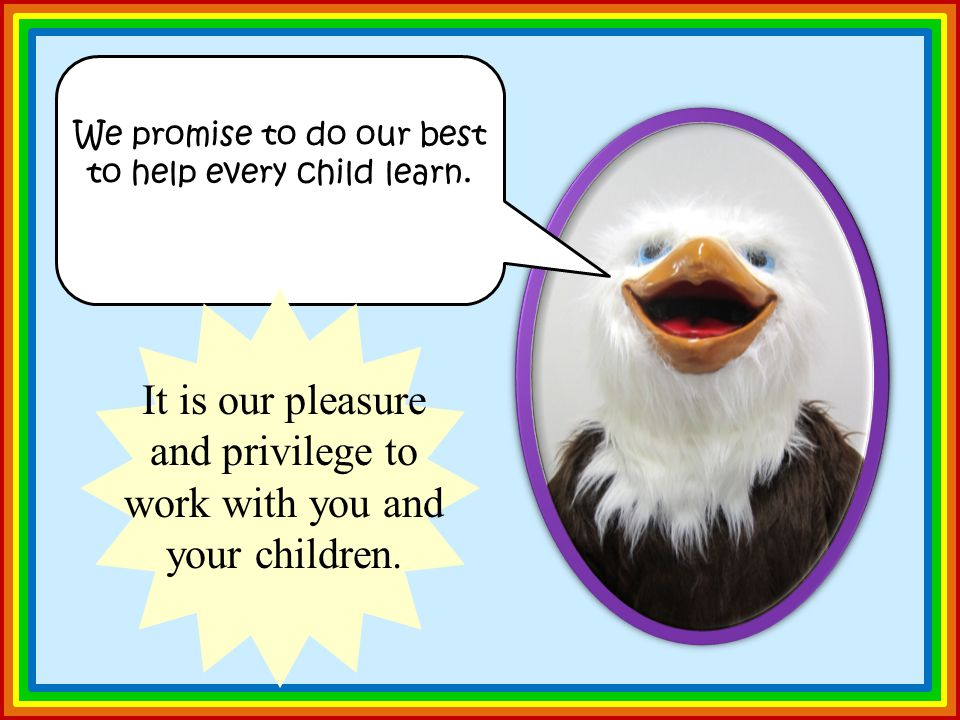 We promise to do our best to help every child learn.
