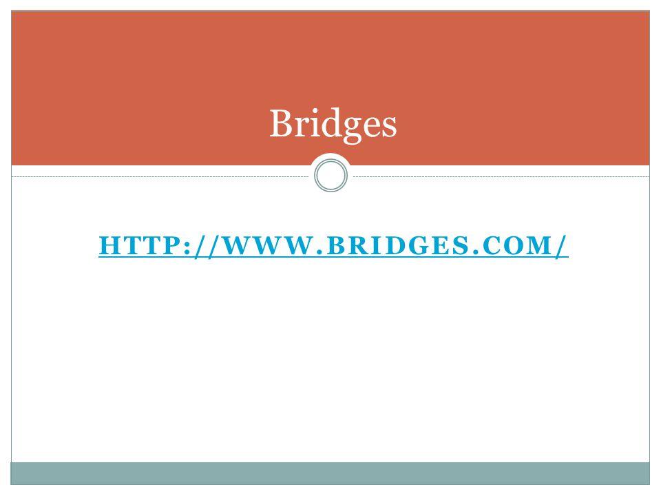HTTP://WWW.BRIDGES.COM/ Bridges