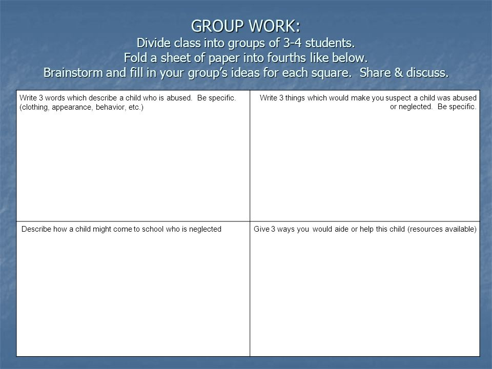 GROUP WORK: Divide class into groups of 3-4 students.