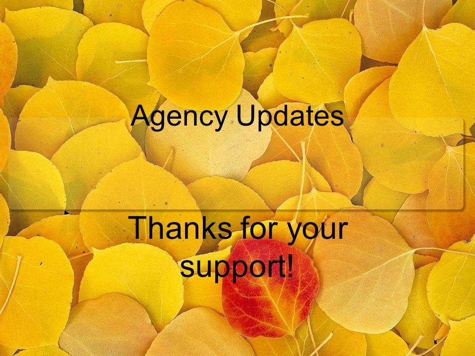 Agency Updates Thanks for your support!