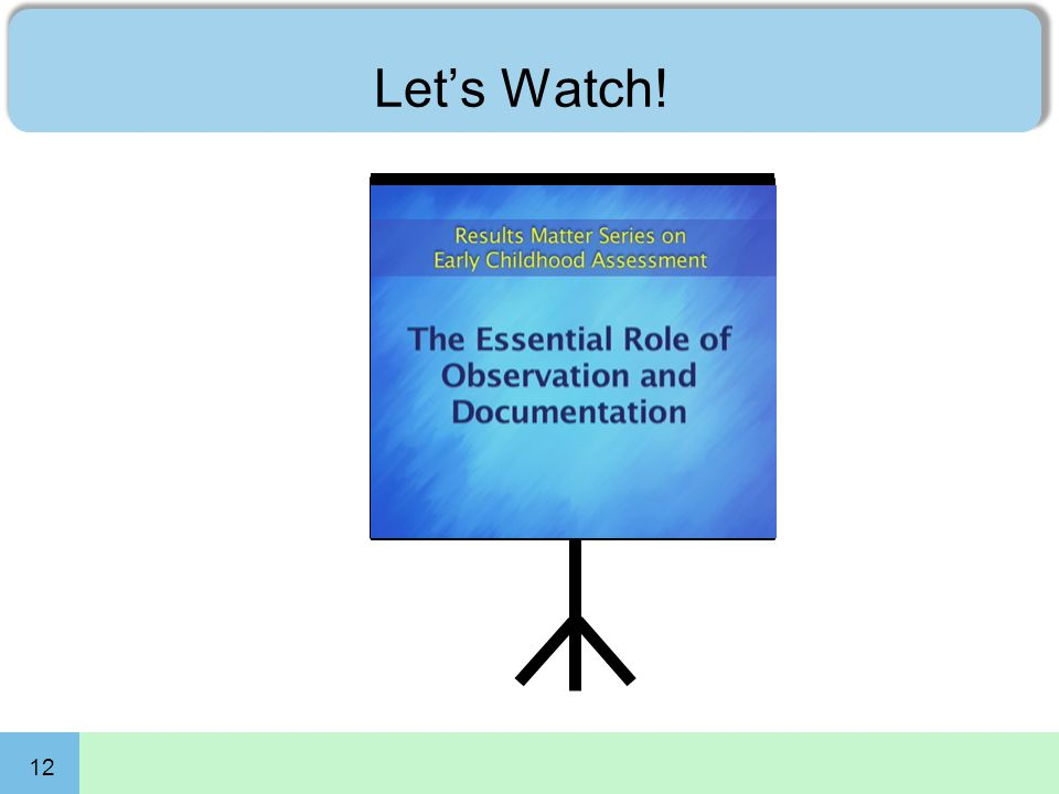 12 Let's Watch! The Essential Role of Observation and Documentation
