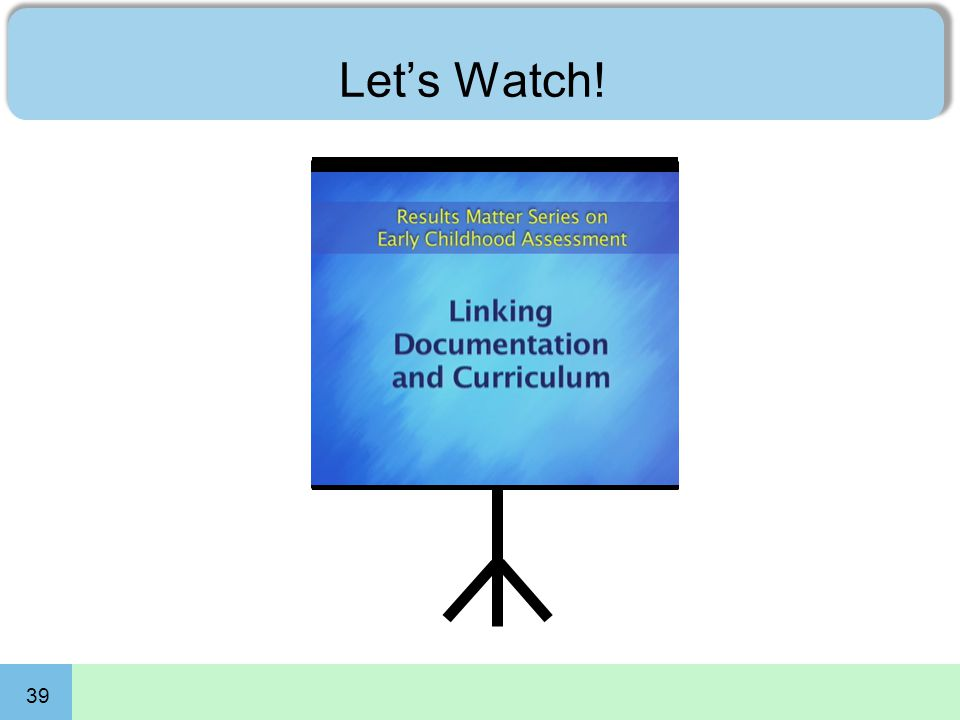 39 Let's Watch! Linking Documentation to Curriculum