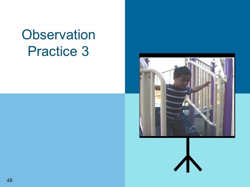49 Observation Practice 3