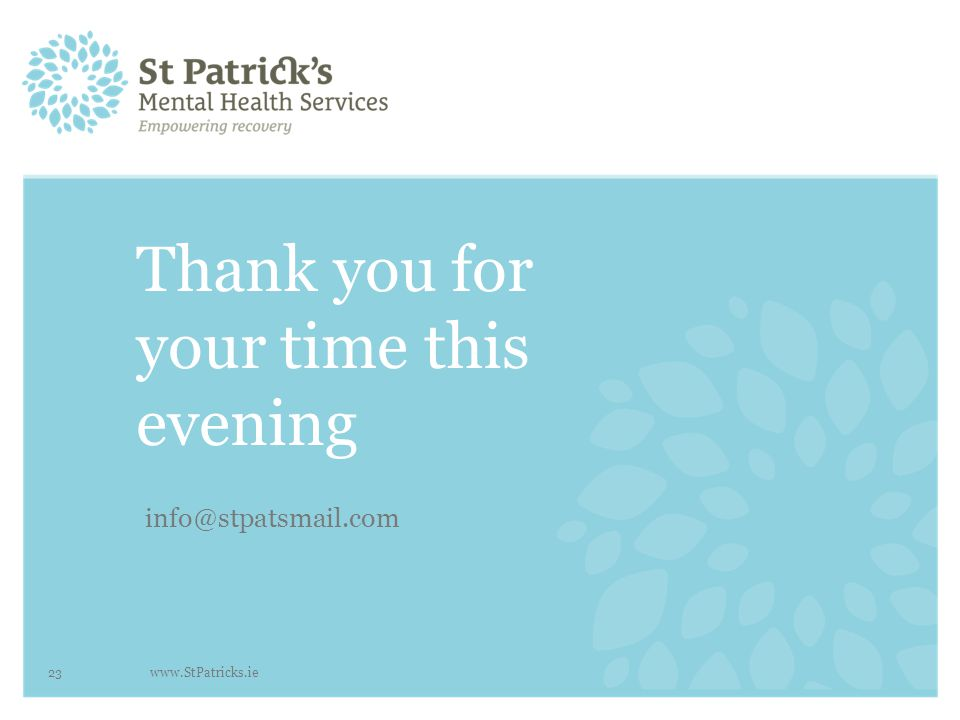 Thank you for your time this evening info@stpatsmail.com www.StPatricks.ie 23