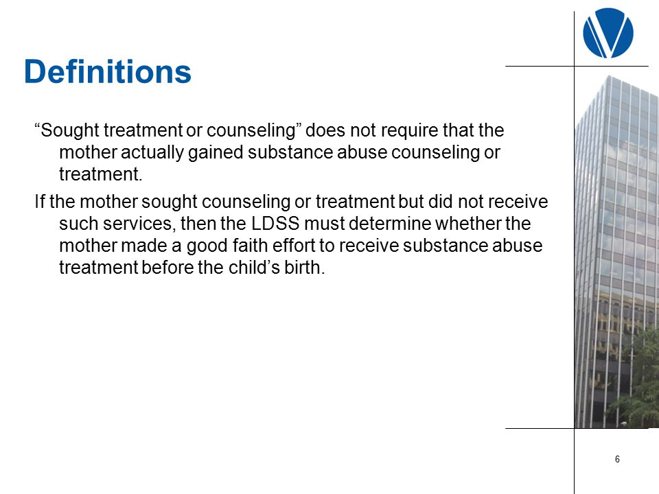Definitions Sought treatment or counseling does not require that the mother actually gained substance abuse counseling or treatment.