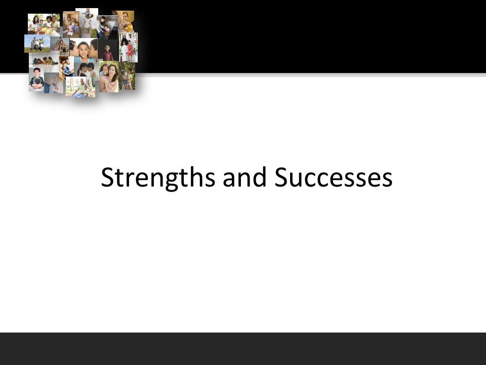 Strengths and Successes