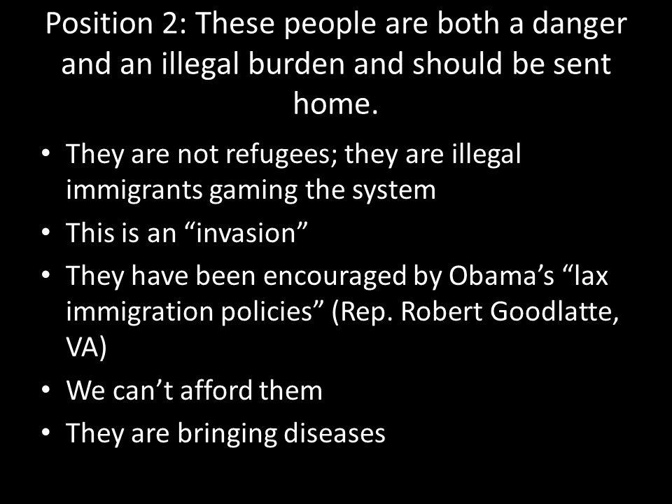 Language choices Illegal immigrants – Unsympathetic term; criminalizes people; pathos Diseases – Appeal to fear/pathos Invasion – Appeal to fear/pathos Lead to demise of country – Appeal to fear/pathos