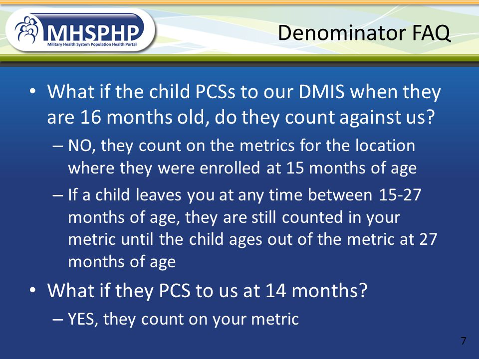 Denominator FAQ What if the child doesn't enroll in Prime until they are 2 months old, will they be included in the measure.
