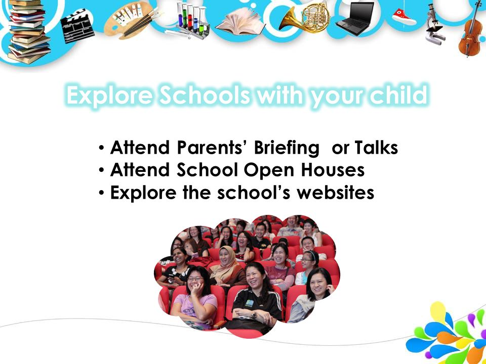To help guide your child in selecting schools 1.Explore the Singapore Education Landscape 2.