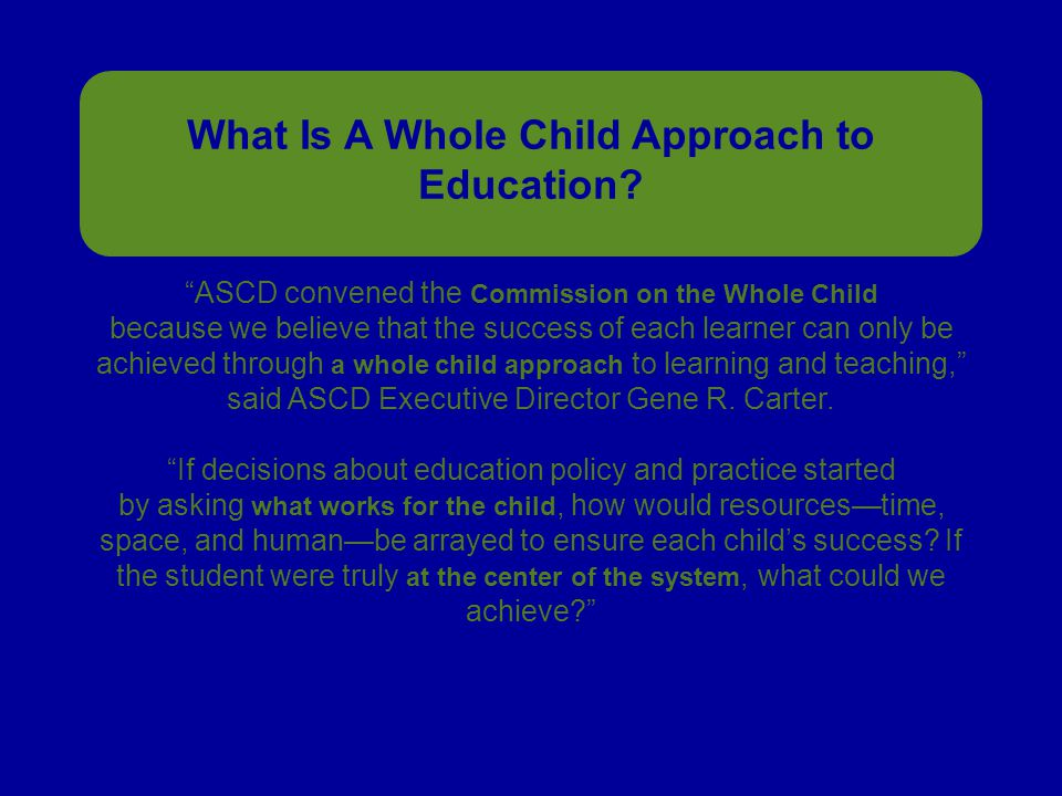 What Is A Whole Child Approach to Education.