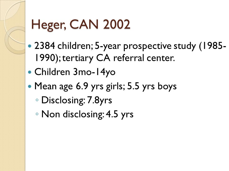 Heger, CAN 2002 2384 children; 5-year prospective study (1985- 1990); tertiary CA referral center.