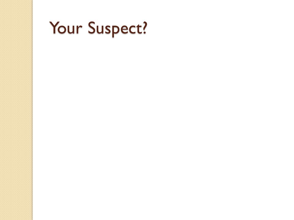 Your Suspect