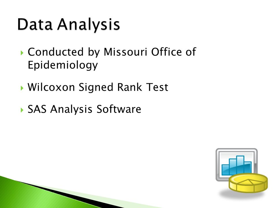  Conducted by Missouri Office of Epidemiology  Wilcoxon Signed Rank Test  SAS Analysis Software