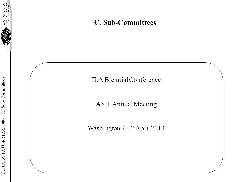 ILA Biennial Conference ASIL Annual Meeting Washington 7-12 April 2014 C.