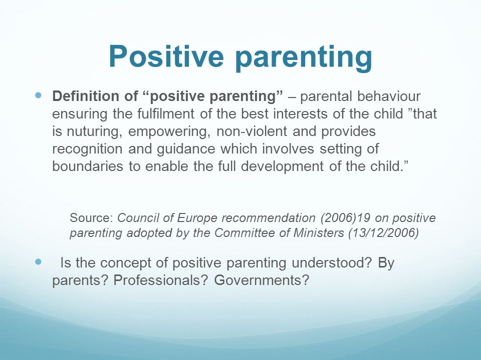 How is positive parenting achieved.