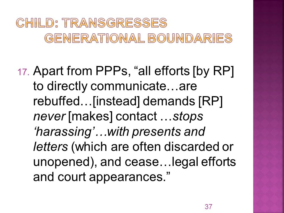 "17. Apart from PPPs, ""all efforts [by RP] to directly communicate…are rebuffed…[instead] demands [RP] never [makes] contact …stops 'harassing'…with pr"