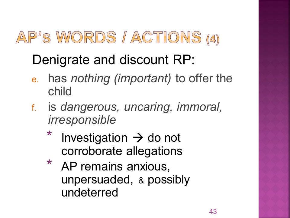 Denigrate and discount RP: e. has nothing (important) to offer the child f.