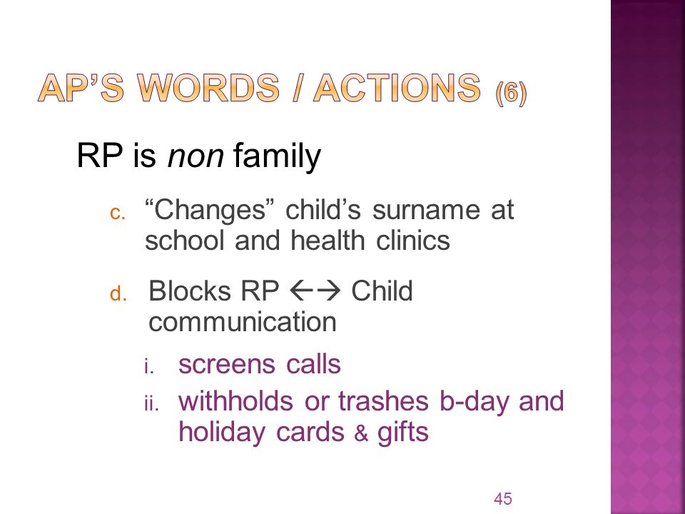RP is non family c. Changes child's surname at school and health clinics d.