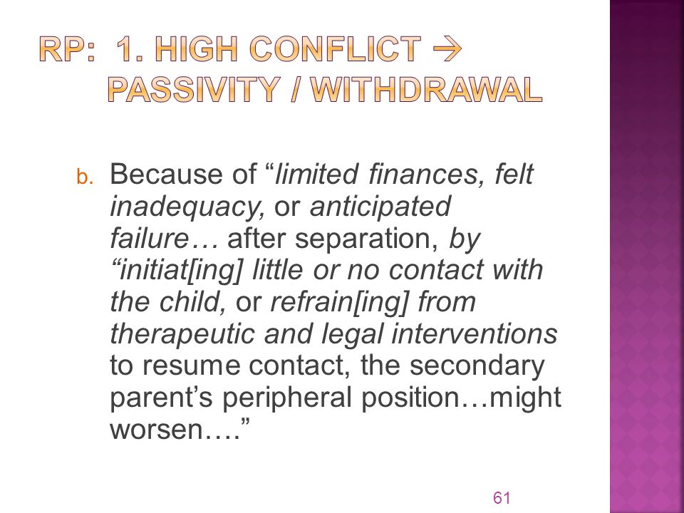 "b. Because of ""limited finances, felt inadequacy, or anticipated failure… after separation, by ""initiat[ing] little or no contact with the child, or r"