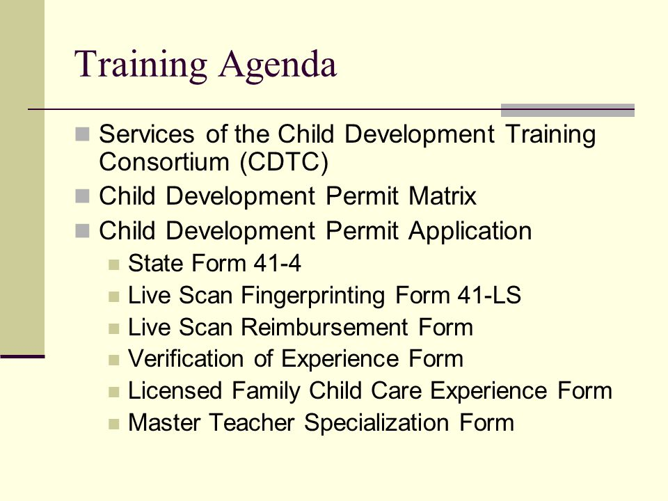 Training Agenda Services of the Child Development Training Consortium (CDTC) Child Development Permit Matrix Child Development Permit Application Stat