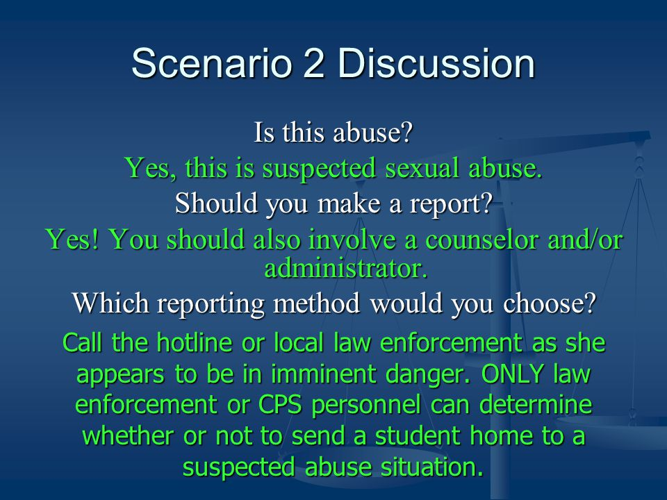 Scenario 2 Discussion Is this abuse.Yes, this is suspected sexual abuse.