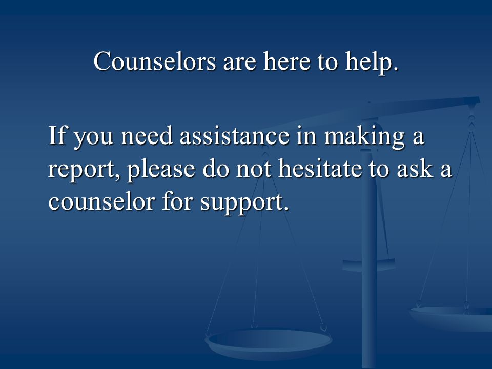 Counselors are here to help.