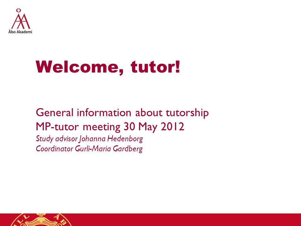 Welcome, tutor.